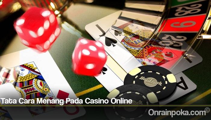Tata Cara Menang Pada Casino Online