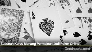 Susunan Kartu Menang Permainan Judi Poker Online