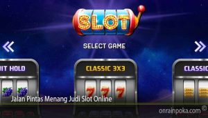 Jalan Pintas Menang Judi Slot Online