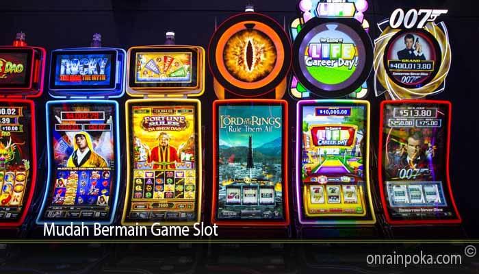 Mudah Bermain Game Slot