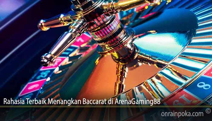 Rahasia Terbaik Menangkan Baccarat di ArenaGaming88