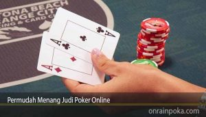 Permudah Menang Judi Poker Online